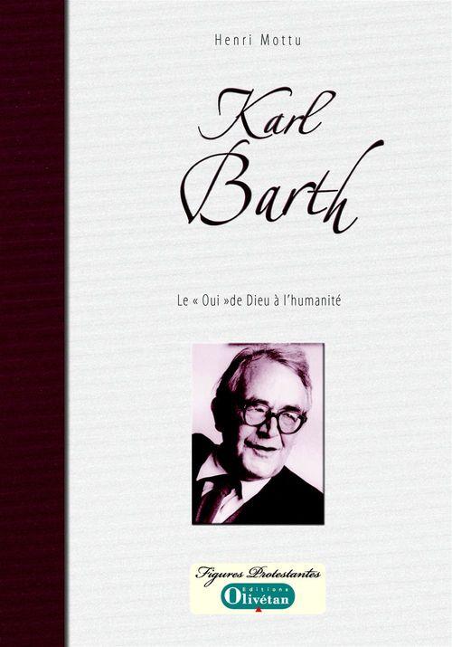 Karl barth le 'oui' de dieu a l'humanite