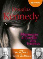 Vente AudioBook : Murmurer à l´oreille des femmes  - Douglas Kennedy