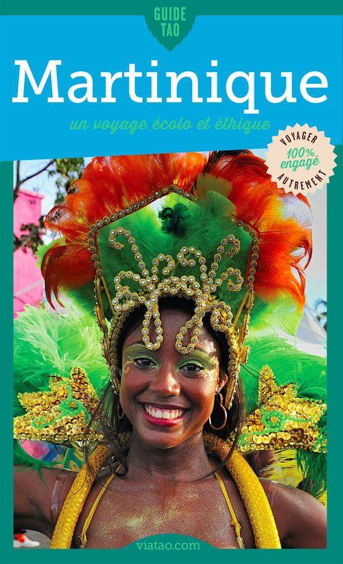 Guide tao ; Martinique ; un voyage écolo et éthique
