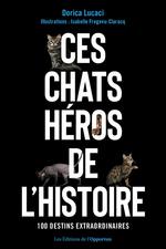 Vente EBooks : Ces chats héros de l'histoire  - Dorica Lucaci