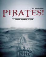 Pirates ! - La légende du drapeau noir  - Julie Proust Tanguy