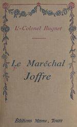 Le maréchal Joffre  - Charles Bugnet