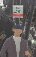 Vente EBooks : Trois messes pour Noël  - Anne Buguet - Françoise Richard