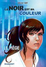 Vente Livre Numérique : Le noir est ma couleur - Le piège  - Olivier GAY