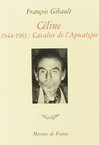 Celine (tome 3-1944-1961. cavalier de l'apocalypse)
