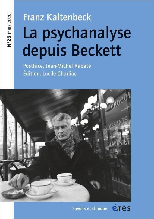 REVUE SAVOIRS ET CLINIQUE N.26  -  MARS 2020  -  FRANZ KALTENBECK, LA PSYCHANALYSE DEPUIS BECKETT