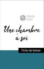 Vente Livre Numérique : Analyse de l'oeuvre : Une chambre à soi (résumé et fiche de lecture plébiscités par les enseignants sur fichedelecture.fr)  - Virginia Woolf