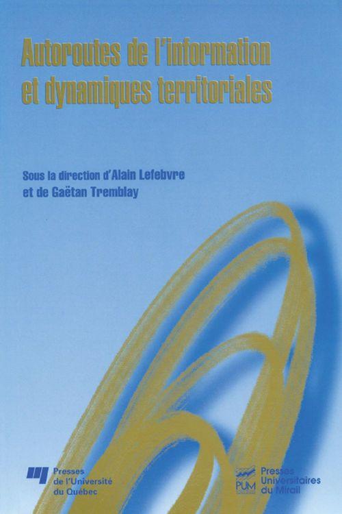 Autoroutes de l'information et dynamiques territoriales