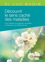 Vente Livre Numérique : Découvrir le sens caché des maladies  - Luc Bodin