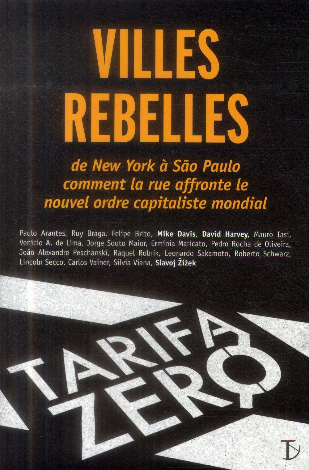 Villes rebelles ; de New York à Sao Paulo...