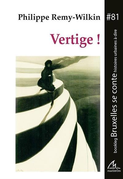 Vertige ! - Philippe Remy-Wilkin - Maelstrom - Poche - Le Hall du Livre  NANCY