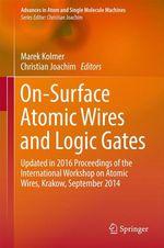 On-Surface Atomic Wires and Logic Gates  - Christian Joachim - Marek Kolmer