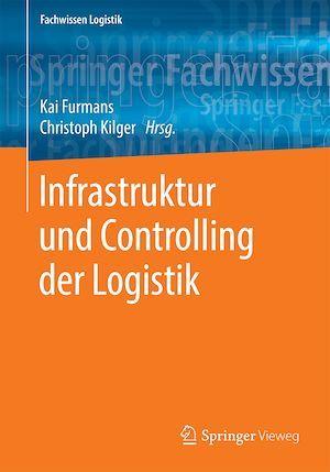 Infrastruktur und Controlling der Logistik  - Kai Furmans  - Christoph Kilger
