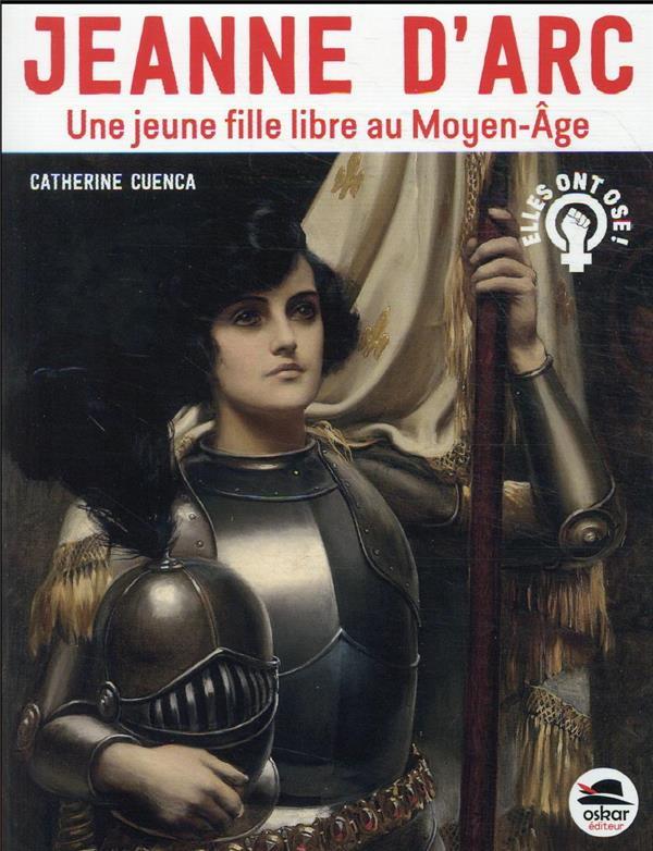 Jeanne d'Arc, une jeune fille libre au Moyen Age