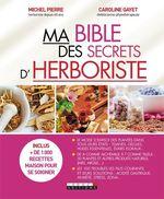 Vente Livre Numérique : Ma bible des secrets d'herboriste  - Caroline Gayet
