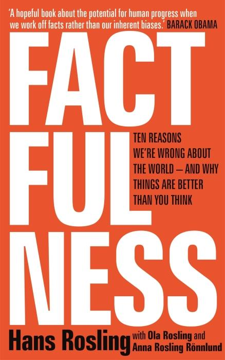 FACTFULNESS - 10 REASONS WE''RE WRONG ABOUT THE WORLD