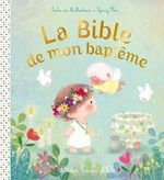 Vente EBooks : La Bible de mon baptême  - Sophie de Mullenheim