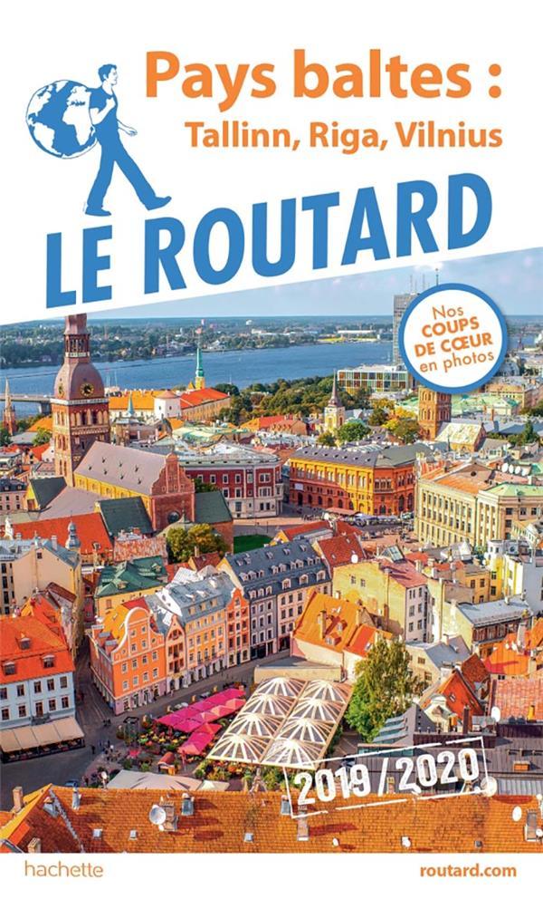 Guide du Routard ; Pays baltes ; Tallinn, Riga, Vilnius (édition 2019/2020)