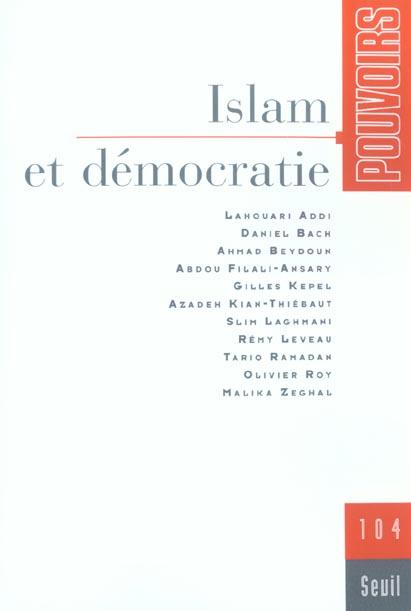Pouvoirs, n 104, islam et democratie - vol04
