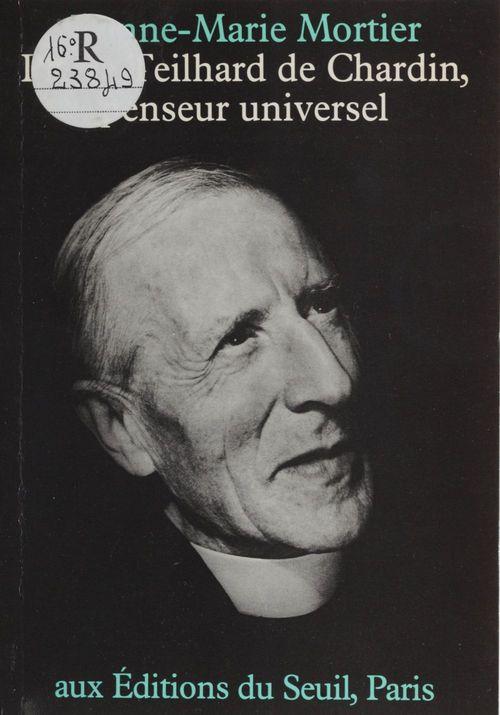 Pierre teilhard de chardin, penseur universel