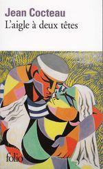 Vente Livre Numérique : L'aigle à deux têtes  - Jean Cocteau