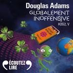Vente AudioBook : H2G2 (Tome 5) - Globalement inoffensive  - Douglas Adams