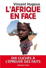 L'Afrique en face  - Vincent Hugeux