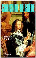 Christine de Suède  - Bernard Quilliet