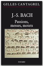 J.-S. Bach ; passions, messes, motets