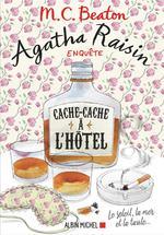 Agatha Raisin enquête T.17 ; cache-cache à l'hôtel