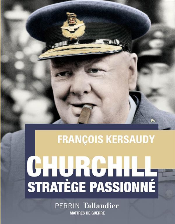 Churchill, stratège passionné
