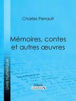 Vente Livre Numérique : Mémoires, contes et autres oeuvres de Charles Perrault  - Charles-Athanase Walckenaer - Charles Perrault
