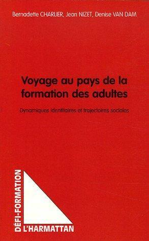Voyage au pays de la formation des adultes ; dynamiques identitaires et trajectoires sociales