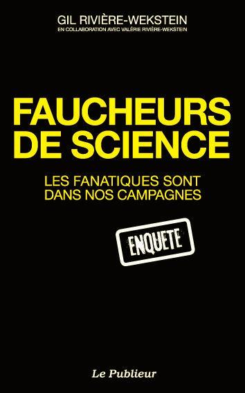 Faucheurs de science ; les fanatiques sont dans nos campagnes