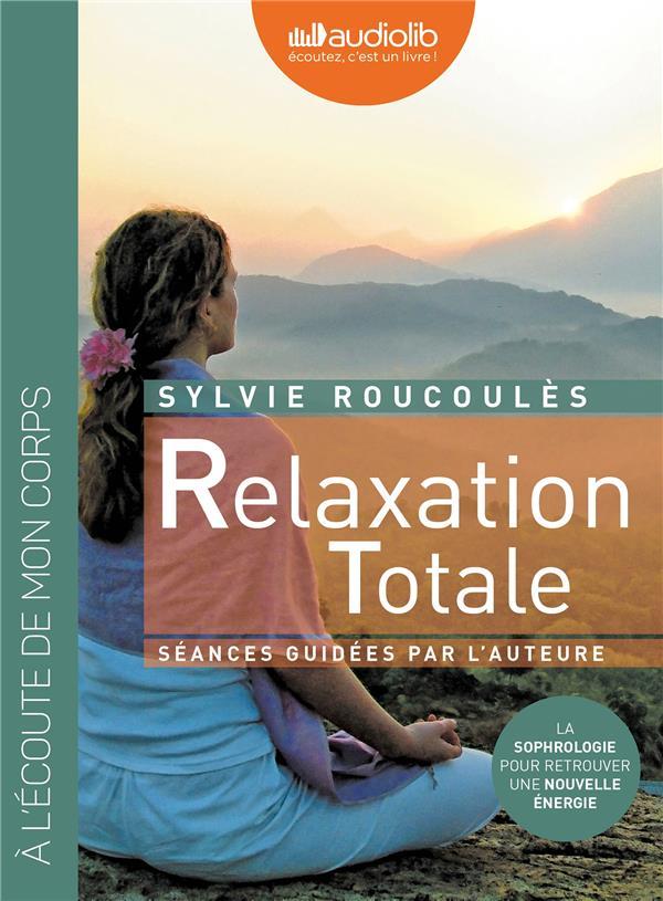 Relaxation Totale ; Retrouvez Une Energie Nouvelle