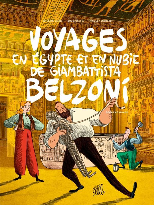 Voyages en Egypte et en Nubie de Giambattista Belzoni, deuxième voyage