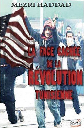 La face cachée de la révolution tunisienne ; islamisme et Occident, une alliance à haut risque