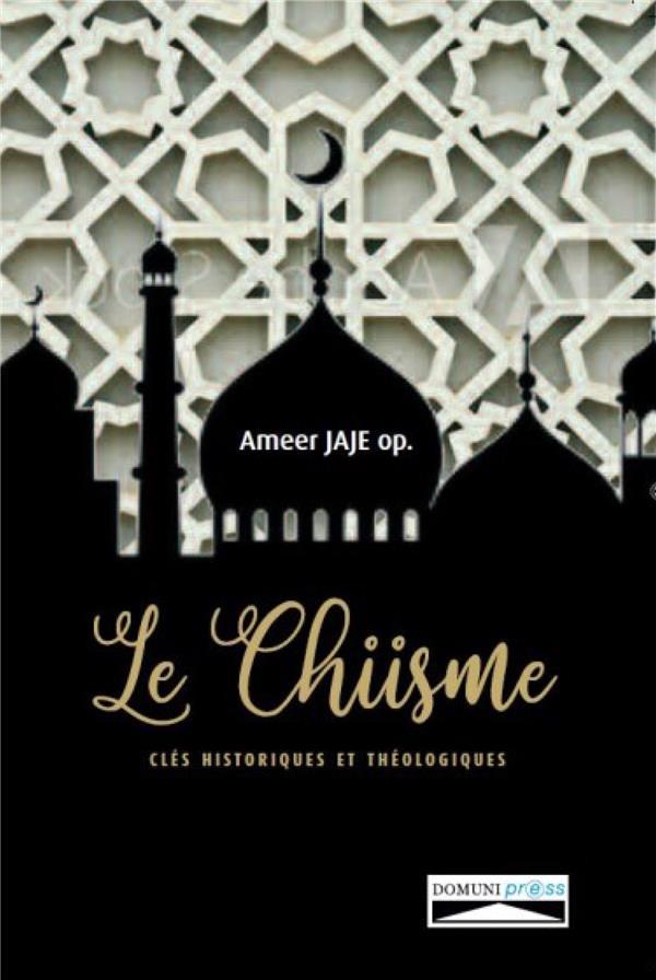 LE CHIISME  -  CLES HISTORIQUES ET THEOLOGIQUES