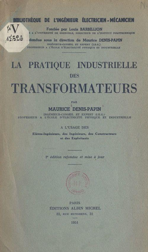 La pratique industrielle des transformateurs