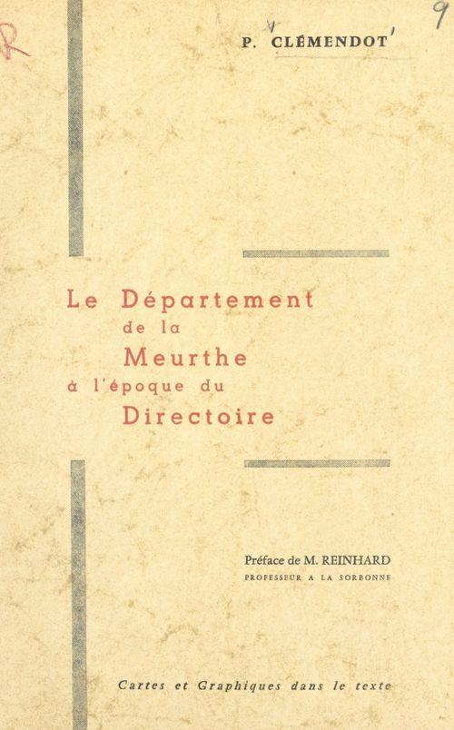 Le département de la Meurthe à l'époque du Directoire  - Pierre Clemendot