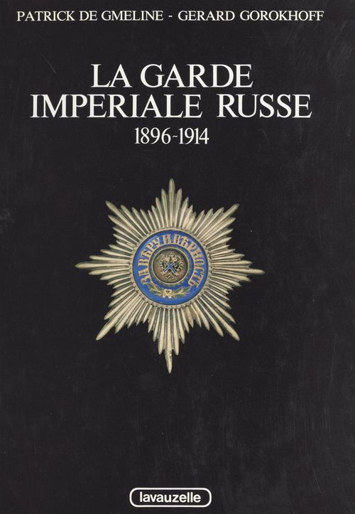 La garde impériale russe : 1896-1914