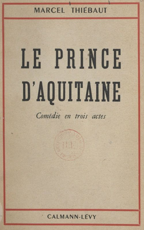 Le prince d'Aquitaine  - Marcel Thiébaut