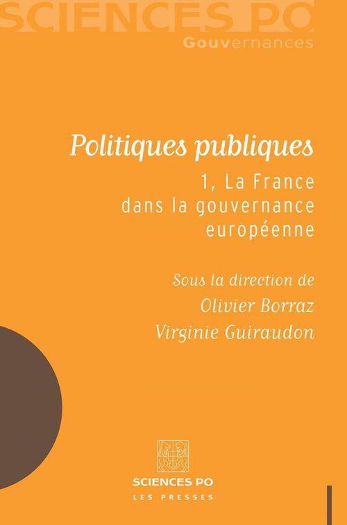 Politiques publiques t.1; la France dans la gouvernance européenne