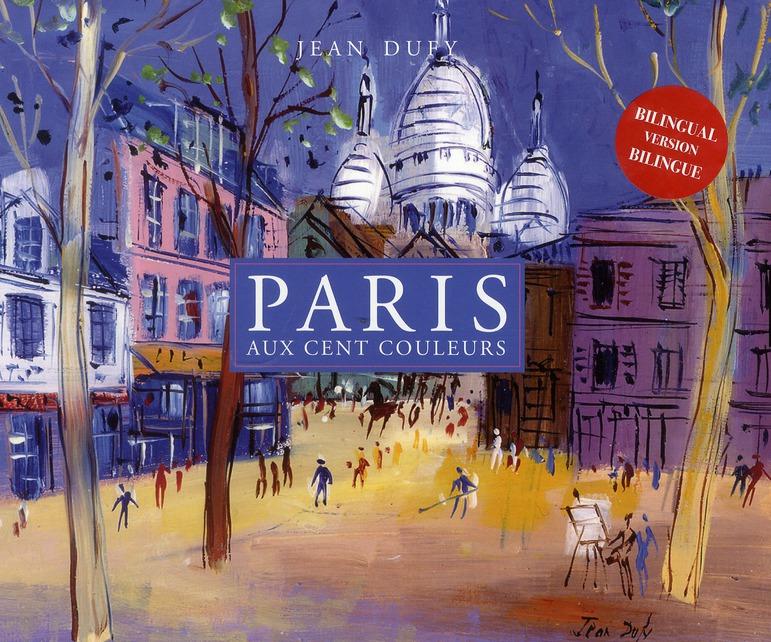 Paris aux cent couleurs, Jean Dufy