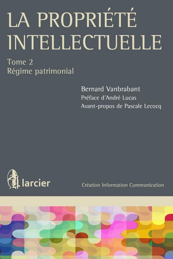 La Propriete Intellectuelle T.2 ; Regime Patrimonial