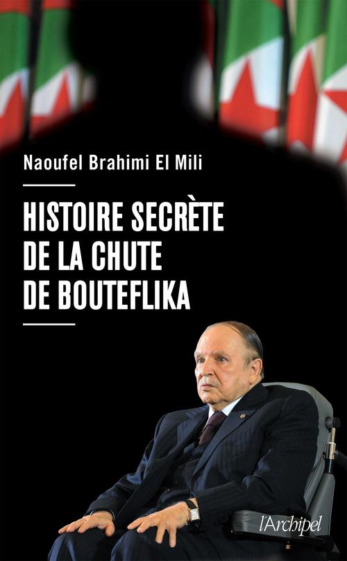 Histoire secrète de la chute de Bouteflika