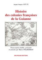 Histoire des colonies françoises de la Guianne