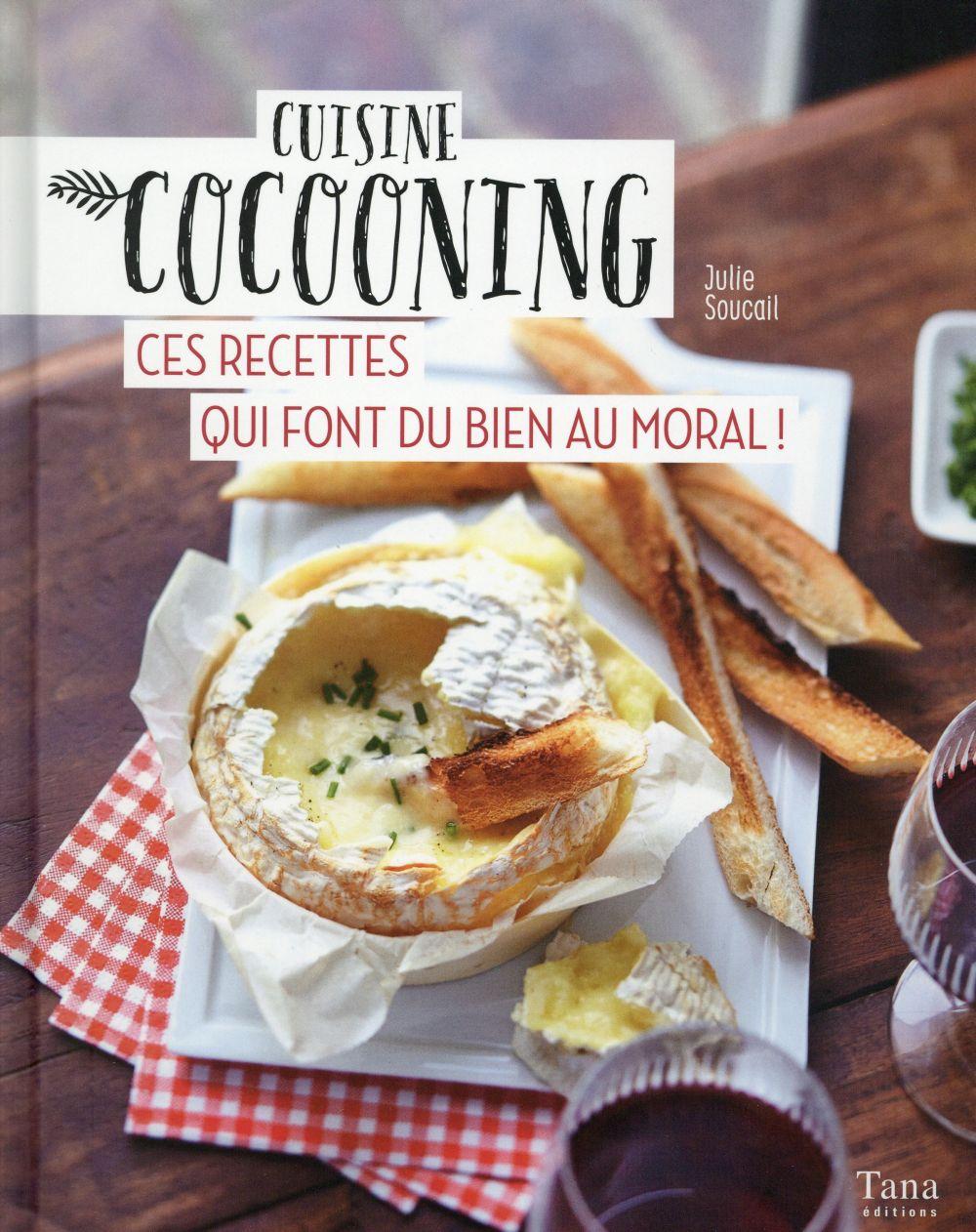 Cuisine cocooning ; ces recettes qui font du bien au moral !