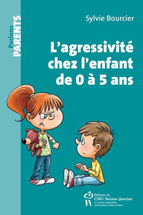 L'agressivité chez l'enfant de 0 à 5 ans  - Sylvie Bourcier