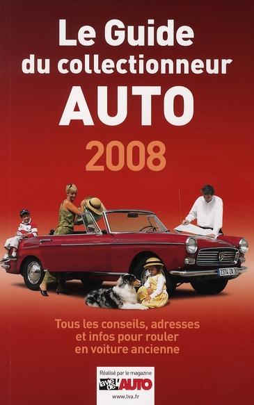 Le guide du collectionneur auto (édition 2008)